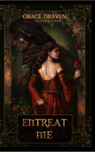 Joint Review and Giveaway of Entreat Me by Grace Draven