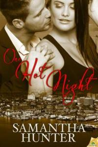 Review – One Hot Night (Old Port Nights #1) by Samantha Hunter