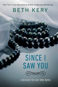 Review and Exclusive Excerpt: Since I Saw You by Beth Kery