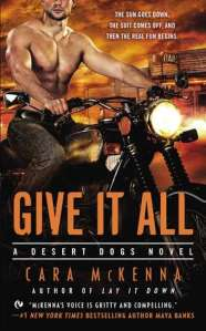 Joint Review – Give it All (Desert Dogs #2) by Cara McKenna