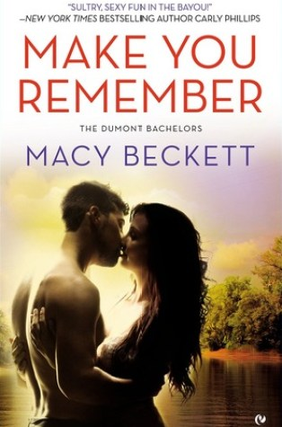 Review – Make You Remember (Dumont Bachelors #2) by Macy Beckett