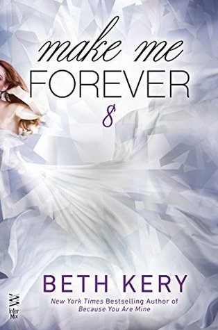 Review: Make Me Forever (Make Me) by Beth Kery
