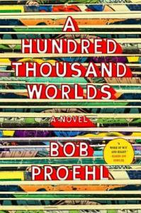 Review – A Hundred Thousand Worlds by Bob Proehl