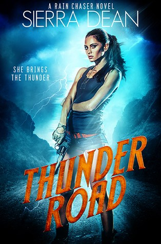 Quickie Review – Thunder Road (Rain Chaser #1) by Sierra Dean