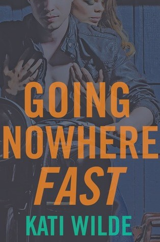 Review: Going Nowhere Fast by Kati Wilde