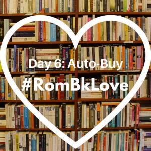 Day 6: Auto-Buy #RomBkLove