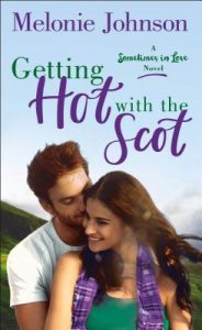 Getting Hot with the Scot (Sometimes in Love #1)