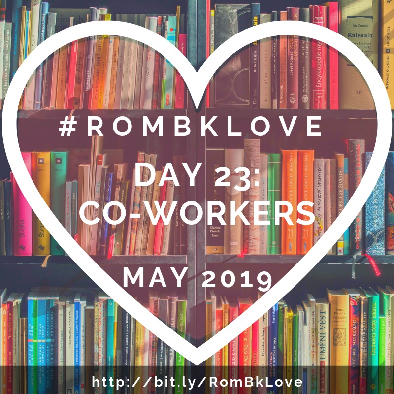 RomBkLove 2019 Day 23 Co-Workers