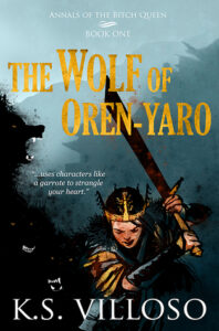 The Wolf of Oren-Yaro (Chronicles of the Bitch Queen #1)
