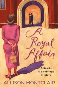 A Royal Affair (Sparks & Bainbridge #2)