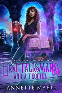 Lost Talismans and a Tequila (The Guild Codex- Spellbound #7)
