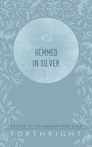 Hemmed in Silver (Songs of the Amaranthine #5)