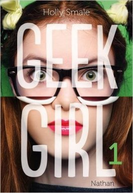 Geek Girl, tome 1 ~ Holly Small