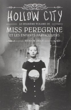 Miss Peregrine et les enfants particuliers, tome 2 ~ Ransom Riggs