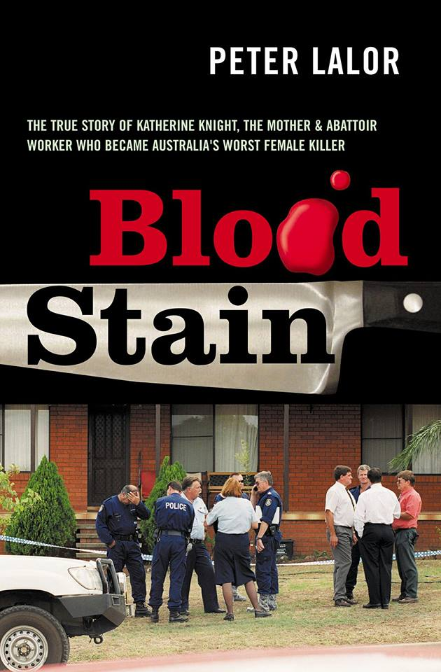 Image may contain: one or more people, text that says 'PETER LALOR THE TRUE STORY OF KATHERINE KNIGHT THE MOTHER ABATTOIR & & WORKER WHO BECAME AUSTRALIA'S WORST FEMALE KILLER Blo0d Stain'