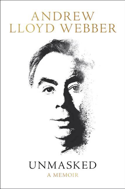 Image may contain: one or more people, text that says 'ANDREW LLOYD WEBBER UNMASKED A MEMOIR'