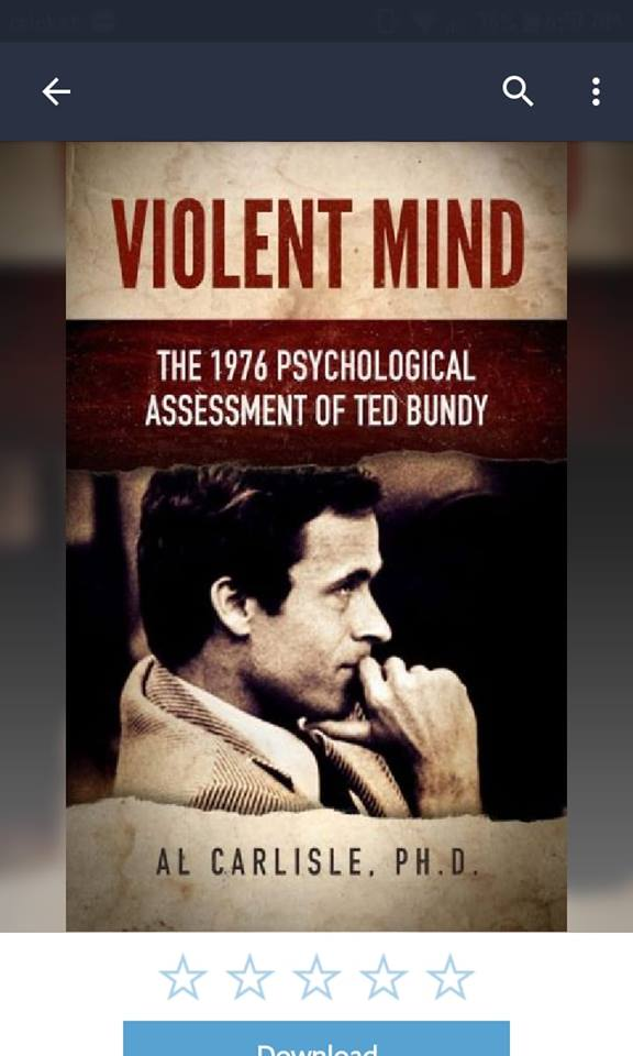 Image may contain: 1 person, text that says 'VIOLENT MIND THE 1976 PSYCHOLOGICAL ASSESSMENT OF TED BUNDY AL CARLISLE PH.D.'