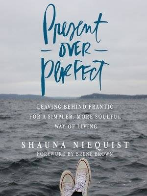 Image may contain: ocean, text that says 'Praement DVER LEAVING BEHIND FRANTIC FOR A SIMPLER MORE SOULFUL WAY OF LIVING SHAUNA NIEQUIST FOREWORD BY BRENE BROWN'