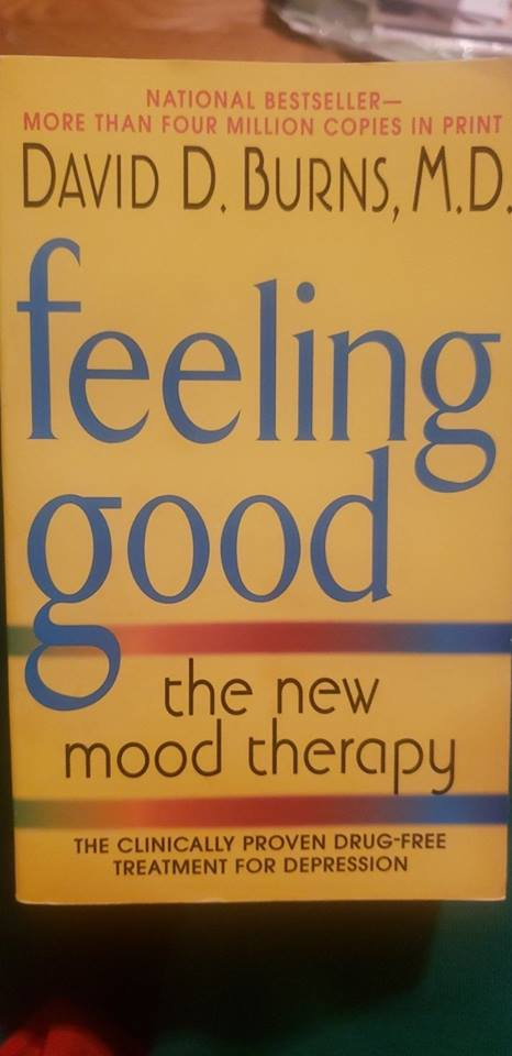 Image may contain: text that says 'NATIONAL BESTSELLER MORE THAN FOUR MILLION COPIES IN PRINT DAVID D. BURNS, M.D feeling good the new mood therapy THE CLINICALLY PROVEN DRUG-FREE DRUG- TREATMENT FOR DEPRESSION'