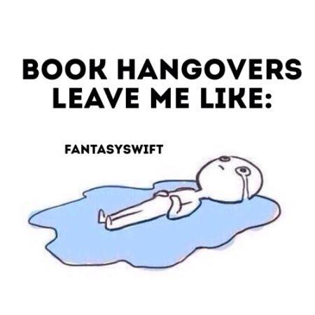 Image may contain: text that says 'BOOK HANGOVERS LEAVE ME LIKE: FANTASYSWIFT'