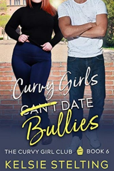 curvy girls can't date bullies cover