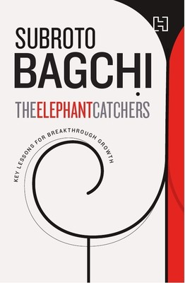 The Elephant Catchers by Subroto Bagchi