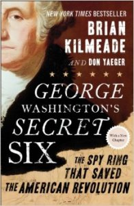 George Washington's Secret Six: The Spy Ring That Saved the American Revolution by Brian Kilmeade  and Don Yaeger  Review