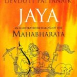 Jaya an Illustrated Retelling of the Mahabharata by Devdutt Pattanaik
