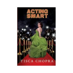 Acting Smart by Tisca Chopra