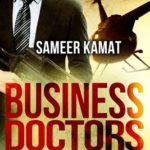 Business Doctors- Management Consulting Gone Wild by Sameer Kamat Review