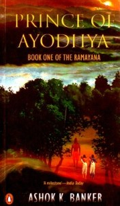 Prince of Ayodhya The Ramayana Book One by Ashok K.Banker