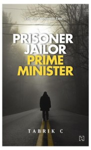 Prisoner, Jailor, Prime Minister by Tabrik C