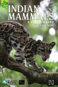 Indian Mammals : A Field Guide by Vivek Menon