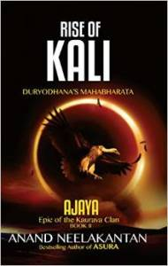 Rise of Kali- Ajaya 2 by Anand Neelakantan Review
