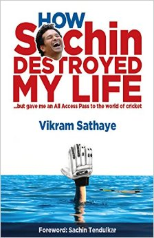 How Sachin Destroyed My Life by vikram buy