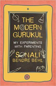 The Modern Gurukul: My Experiments With Parenting by Sonali Bendre Behl Review