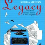 Legacy: Letters from Eminent Parents to Their Daughters by Sudha Menon