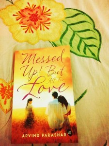 Messed Up! But all for Love by Arvind Parashar Reivew