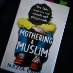 Mothering a Muslim by Nazia Erum Review