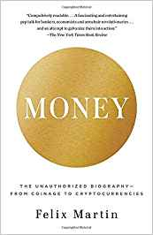 Money: The Unauthorized Biography by Felix Martin