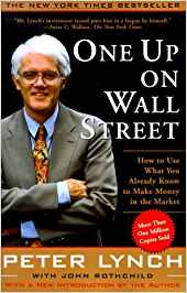One Up On Wall Street: How to Use What You Already Know to Make Money in the Market by Lynch