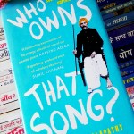 Who Owns that Song? by A.R. Venkatachalapathy