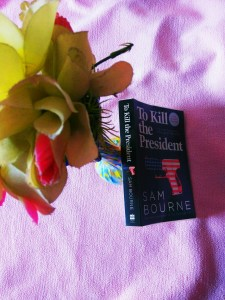 To Kill the President by Sam Bourne Review