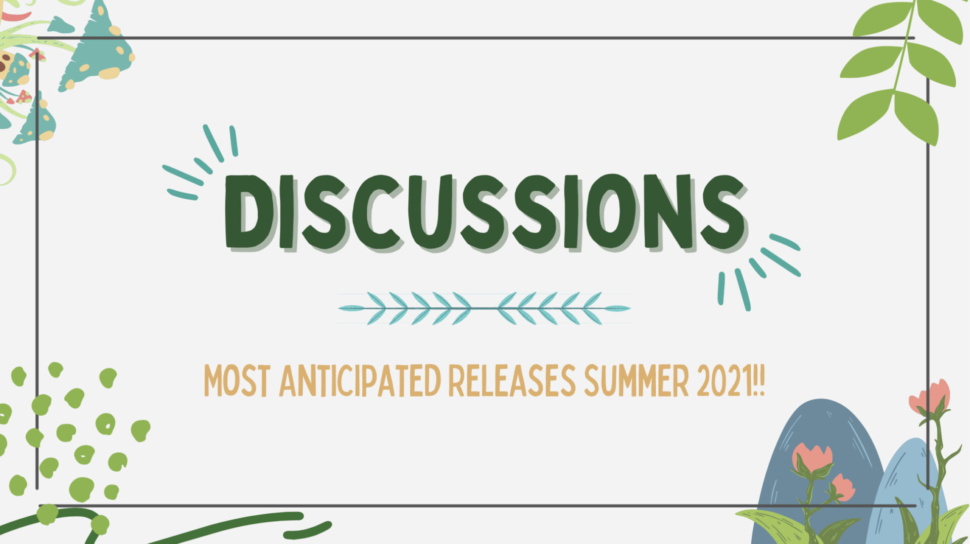 Most Anticipated Releases Summer 2021