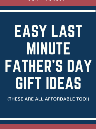 Easy Last Minute Father's Day Gift Ideas