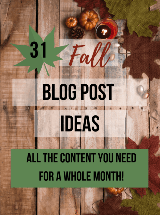 31 Fall Blog Post Ideas: Get Your Fall Content Planned!