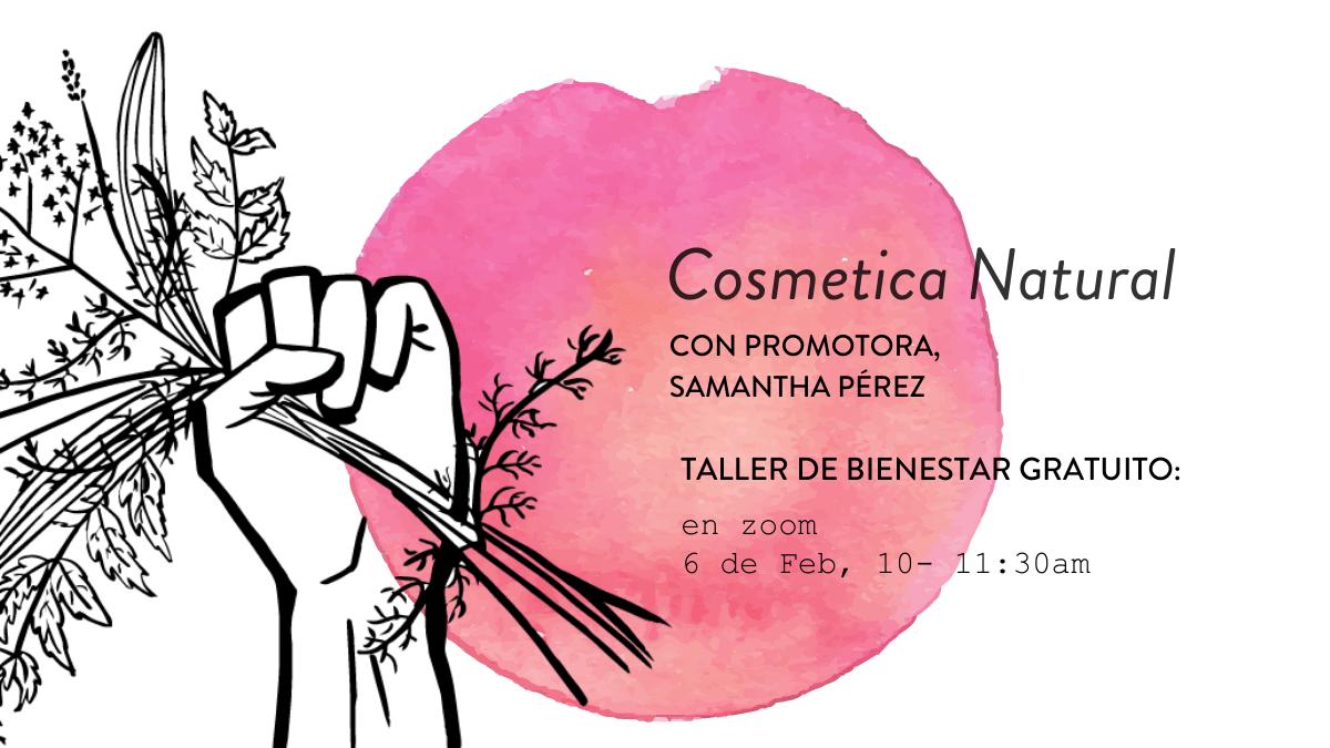 FEBRUARY 6, 2021 (10-11:30 AM): COSMETICA NATURAL
