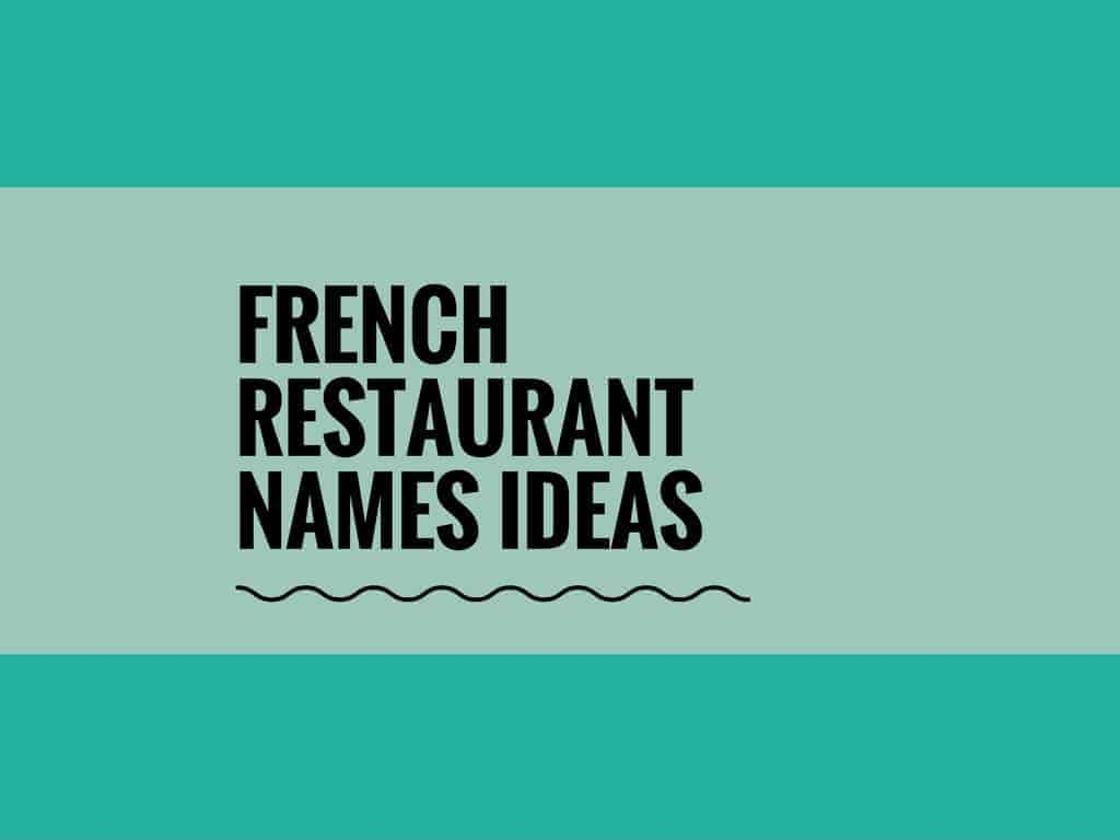 65 catchy french restaurant names