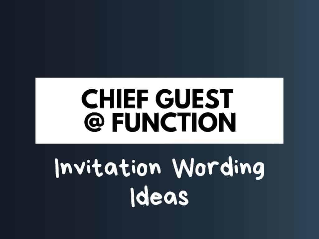 chief guest invitation wording ideas