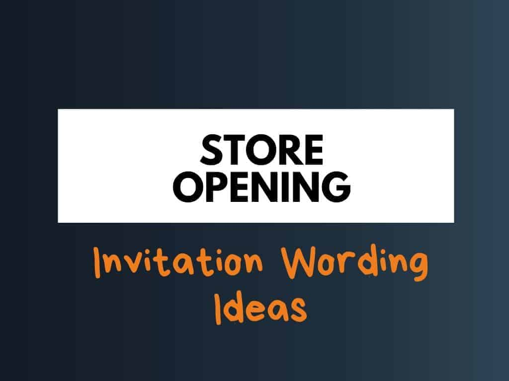 store opening invitation wording ideas